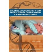 Challenges and Opportunities in Using Residual Newborn Screening Samples for Translational Research by Roundtable on Translating Genomic-Based Research for Health