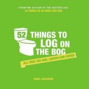 52 Things to Log on the Bog by Hugh Jassburn