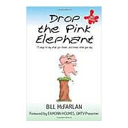 Drop the Pink Elephant: 15 Ways to Say What You Mean... and Mean What You Say