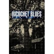 Ricochet Blues by Don Smith