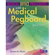 Medical Office Procedures with Medical Pegboard by Eleanor K. Flores