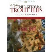 A New Generation of Trout Flies by Scott Sanchez