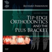 Tip-Edge Orthodontics and the Plus Bracket by Richard Parkhouse