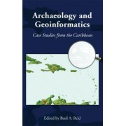 Archaeology and Geoinformatics by Basil A. Reid