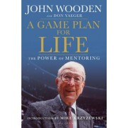 A Game Plan for Life by John Wooden