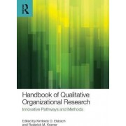 Handbook of Qualitative Organizational Research by Kimberly D. Elsbach