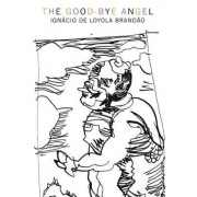 The Good-Bye Angel by Ignacio de Brandao