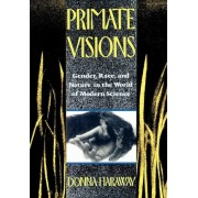 Primate Visions by Donna J. Haraway
