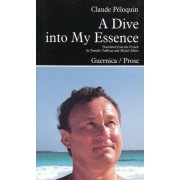 A Dive into My Essence by Claude Peloquin