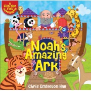 Noah's Amazing Ark: A Lift-The-Flap Adventure