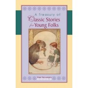 A Treasury of Classic Stories for Young Folks by Unknown