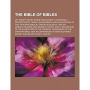 The Bible of Bibles; Or, Twenty-Seven Divine Revelations by Kersey Graves