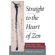 Straight to the Heart of Zen by Philip Kapleau