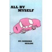 All by Myself by Barbara Nesline
