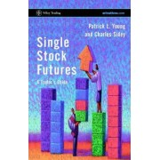 Single Stock Futures by Patrick L. Young