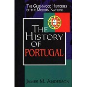 The History of Portugal by James M. Anderson
