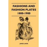 Fashions and Fashion Plates 1800-1900 by James Laver