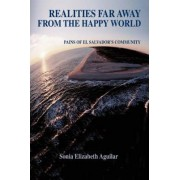 Realities Far Away from the Happy World by Sonia Elizabeth Aguilar