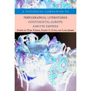 A Historical Companion to Postcolonial Literatures by Prem Poddar