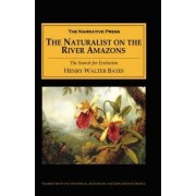 The Naturalist on the River Amazons by Henry Walter Bates