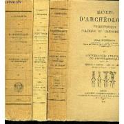 Manuel D'archeologie - Prehistorique Celtique Et Gallo-Romaine - Tome 2 : Archeologie Celtique Ou Protohistorique En 3 Volumes - (Parties 1 + 2 + 3) - 1ere Partie : Age Du Bronze - 2eme ...