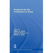 Prospects for the Professions in China by William P. Alford