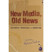 New Media, Old News by Natalie Fenton