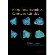 Mitigation of Hazardous Comets and Asteroids by Michael J. S. Belton