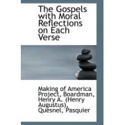 The Gospels with Moral Reflections on Each Verse by Making Of America Project