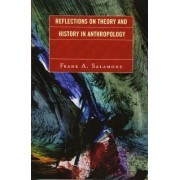 Reflections on Theory and History in Anthropology by Frank A. Salamone