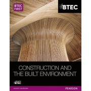 BTEC First NG Construction and the Built Environment Student Book by Simon Topliss