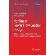 Nonlinear Power Flow Control Design: Utilizing Exergy, Entropy, Static and Dynamic Stability, and Lyapunov Analysis