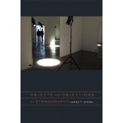 Objects and Objections of Ethnography by James T. Siegel
