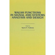 Walsh Functions in Signal and Systems Analysis and Design by Spyros G. Tzafestas