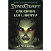 STAR CRAFT 1 - CRUCIADA LUI LIBERTY.