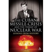 The Cuban Missile Crisis and the Threat of Nuclear War by Len Scott