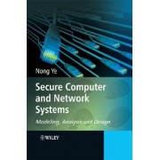 Secure Computer and Network Systems by Nong Ye