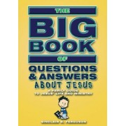 Big Book of Questions and Answers about Jesus by Sinclair B. Ferguson