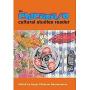 The Chicana/o Cultural Studies Reader by Angie Chabram-Dernersesian