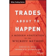 Trades About to Happen by David H. Weis
