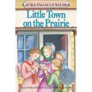 Little Town on the Prairie by Laura Ingalls Wilder