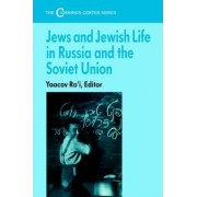 Jews and Jewish Life in Russia and the Soviet Union by Yaacov Ro'i