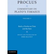 Proclus: Commentary on Plato's 'Timaeus': Volume 5, Book 4 by Diadochus Proclus