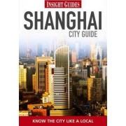 Insight Guides: Shanghai City Guide by Tina Kanagaratnam