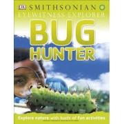 Eyewitness Explorer: Bug Hunter by David Burnie