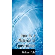 Iron as a Material of Construction by William Pole