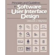 Principles and Guidelines in Software User Interface Design by Deborah J. Mayhew