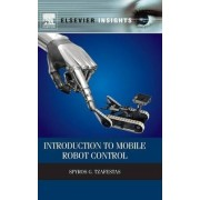 Introduction to Mobile Robot Control by Spyros G. Tzafestas
