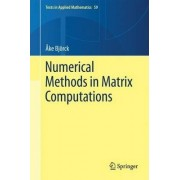 Numerical Methods in Matrix Computations by Ake Bjorck