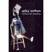 Splay Anthem by Nathaniel Mackey